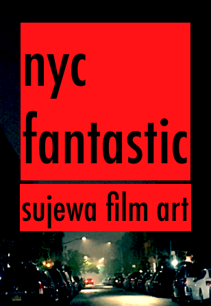 NYC FANTASTIC Sujewa Film Art
